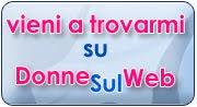 """FACCIO PARTE DI """"DONNE SUL WEB"""""""
