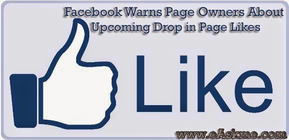 Facebook Warns Page Owners About Upcoming Drop in Page Likes : eAskme
