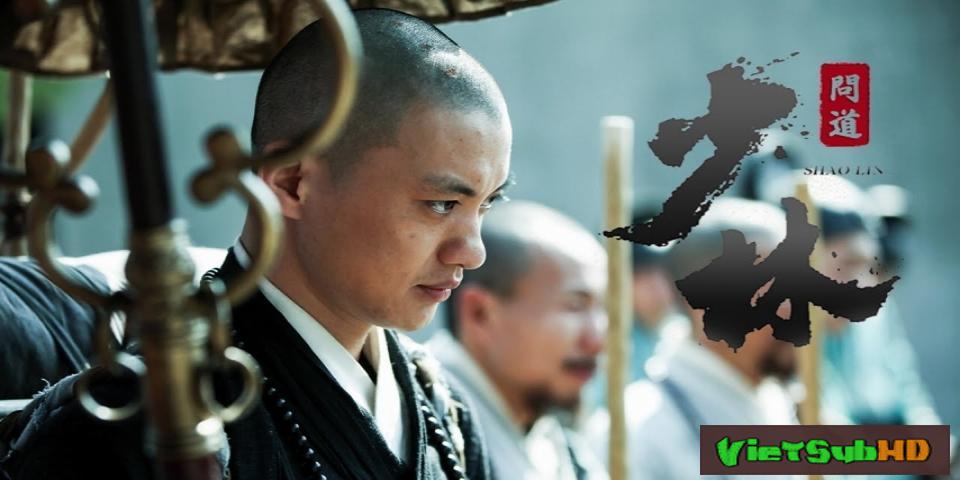 Phim Thiếu Lâm Vấn Đạo Tập 38/38 VietSub HD | The Great Shaolin 2017
