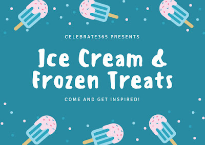 Ice Cream and Frozen Treats Blog Party - Link up your favorite recipes #Celebrate365