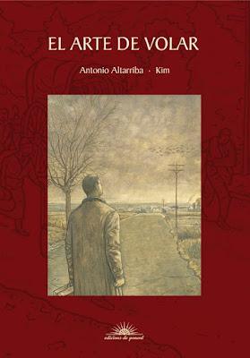 """""""El arte de volar"""" - Antonio Altarriba."""