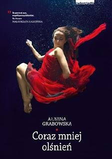 """""""Coraz mniej olśnień"""" Ałbena Grabowska"""