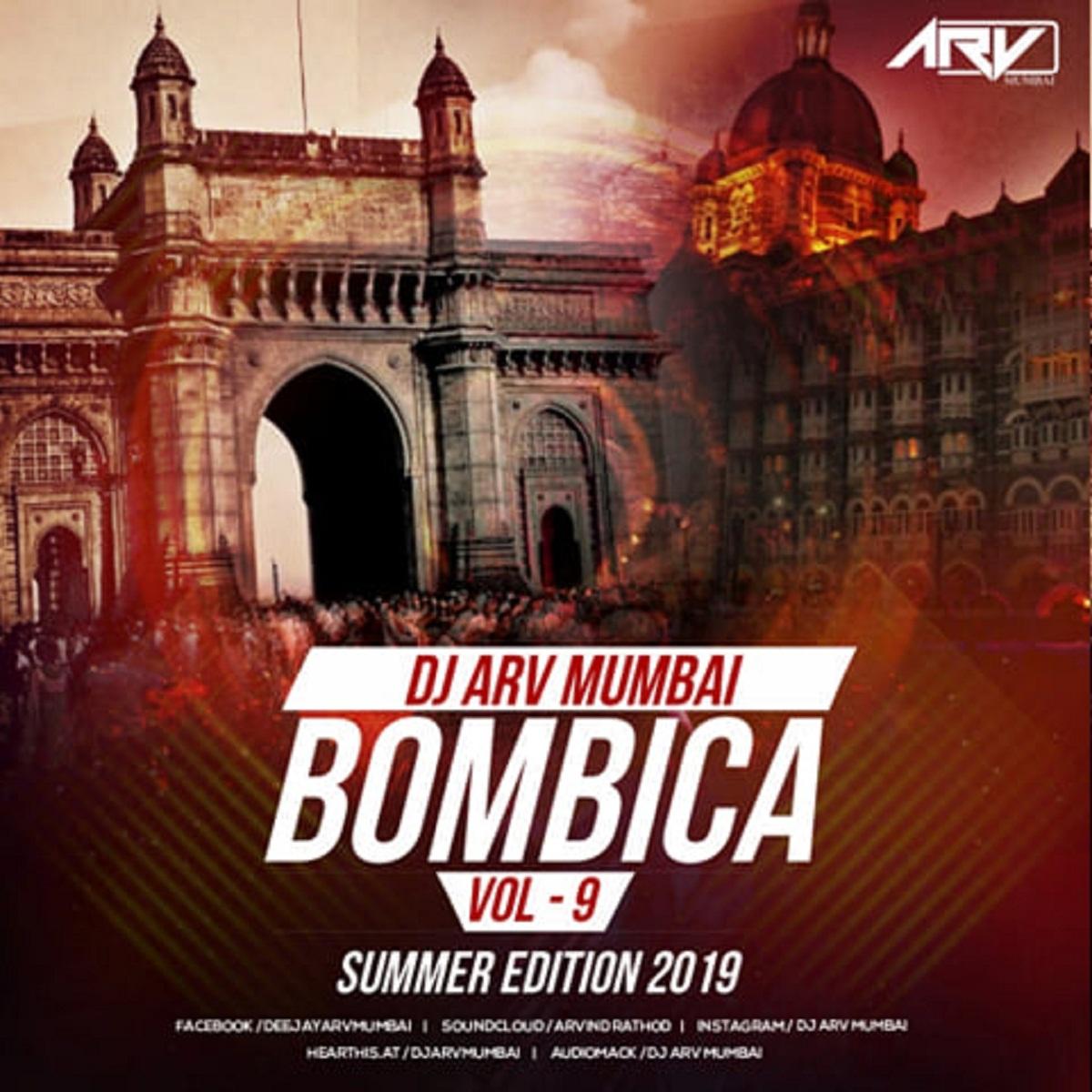 Bombica Vol.09 ( Summer Edition 2019 ) DJ ARV ( Mumbai )