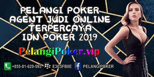 Pelangi-Poker-Agent-Judi-Online-Terpercaya-IDN-POKER-2019