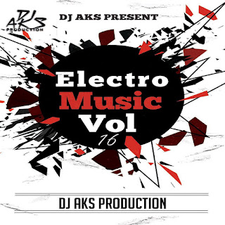 Electro Music Vol.16 - DJ AKS