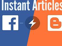 Cara Membuat Instant Articles Facebook dengan Platform Blogspot