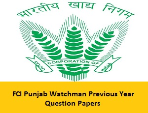 FCI Punjab Watchman Previous Year Question Papers