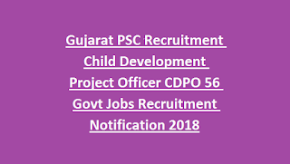 Gujarat PSC Recruitment Child Development Project Officer CDPO 56 Govt Jobs Recruitment Notification 2018
