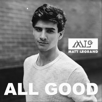 Matt LeGrand Unveils New Single 'All Good'