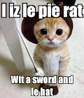 http://www.keepcalm-o-matic.co.uk/p/i-iz-le-pie-rat-wit-a-sword-and-le-hat