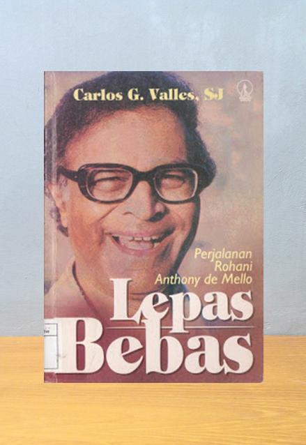 LEPAS BEBAS: PERJALANAN ROHANI ANTHONY DE MELLO