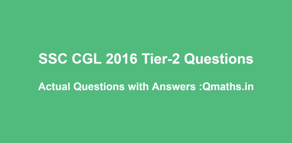 SSC CGL 2016 Tier 2 Question Paper with Answer keys Download