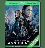 ANIQUILACIÓN (2018) WEB-DL 1080P HD MKV ESPAÑOL LATINO