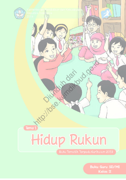 Download Buku Guru Kurikulum 2013 SD Kelas 2 Tema 1 Hidup Rukun