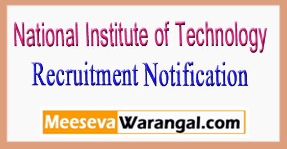 NIT Agartala  National Institute of Technology Recruitment Notification 2017