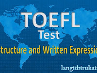 Berkenalan Lebih Dekat dengan Structure and Written Expression  pada TOEFL Paper Based
