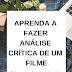 [DICAS] Existe diferença entre analisar e criticar um filme?
