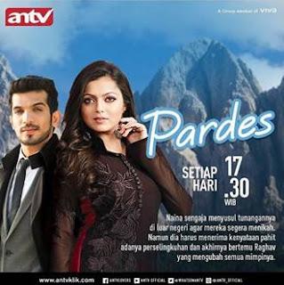 Sinopsis Pardes ANTV Episode 10 - Rabu 31 Januari 2018