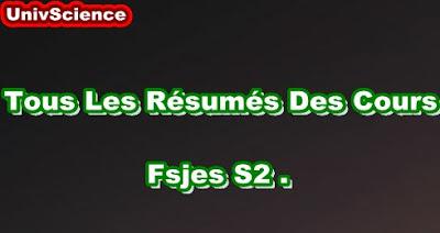 Tous Les Résumés Des Cours FSJES S2.