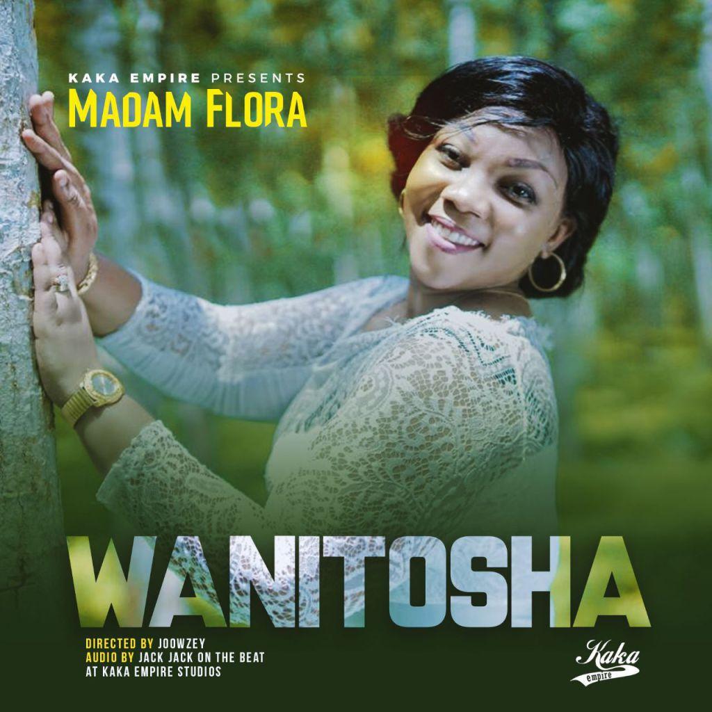 Madam Flora – Wanitosha |Download Mp3