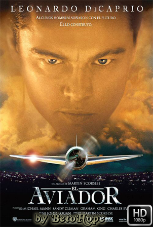 El Aviador [2004] [Latino-Ingles] HD 1080P [Google Drive] GloboTV