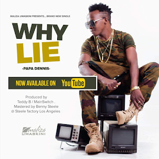 Download Audio: Papa Dennis - Why Lie | Mp3