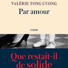Par amour de Valérie Tong Cuong