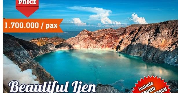 Paket Tour Gunung Ijen, Pantai Papuma, Gunung Bromo, Paket ...
