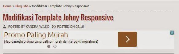 Cara Menyematkan Iklan Dibawah Judul Postingan Pada Template JohnyResponsive