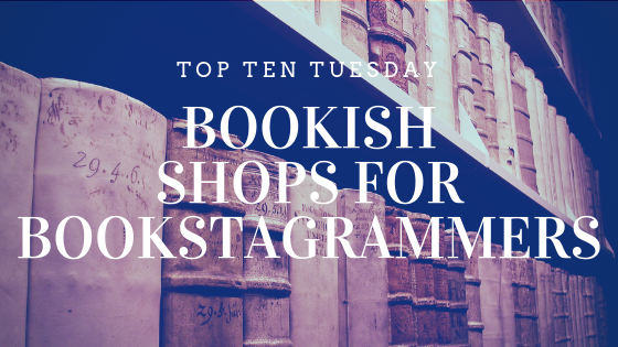 top ten bookish shops for bookstagrammers