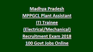 Madhya Pradesh MPPGCL Plant Assistant ITI Trainee (Electrical Mechanical) Recruitment Exam Notification 2018 100 Govt Jobs Online