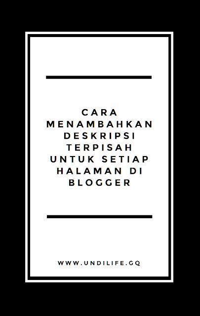 Cara menambahka deskripsi terpisah untuk setiap halaman di blogger - undilife.gq