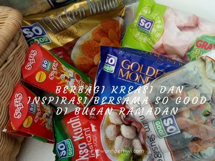 Berbagi Kreasi dan Inspirasi Bersama SO GOOD Di Bulan Ramadan