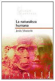 La naturaleza humana / Jesús Mosterín