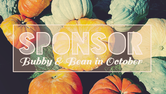 Join the Bubby and Bean October Sponsor Team!