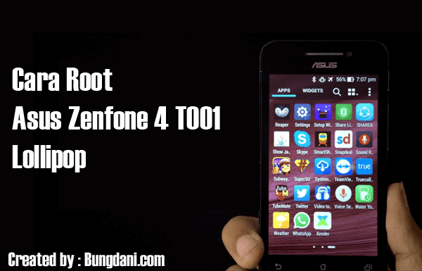 Cara Root Asus Zenfone 4 T001 Lollipop