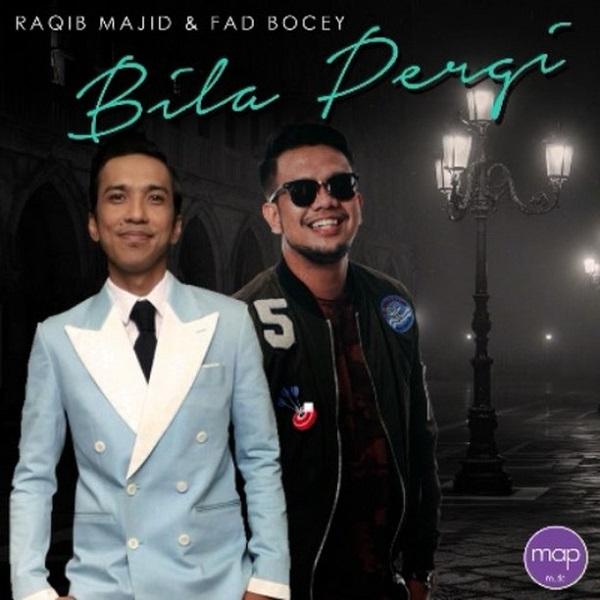 Lirik Lagu Raqib Majid & Fad Bocey - Bila Pergi