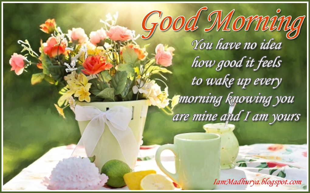 Good Morning Wonderful Morning Images Wishes Quotes Madhuryas