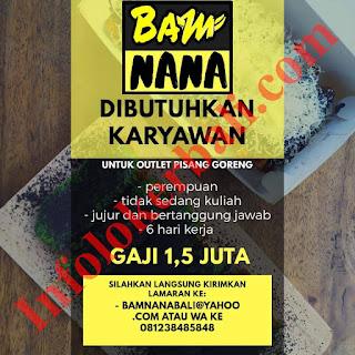 Info Loker Outlet Pisang Goreng Bam Nana Bali Juni 2019