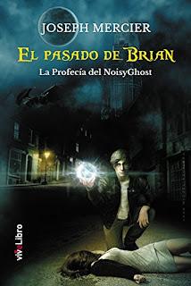 El Pasado de Brian: La Profecía del NoisyGhost - Joseph Mercier Garcia