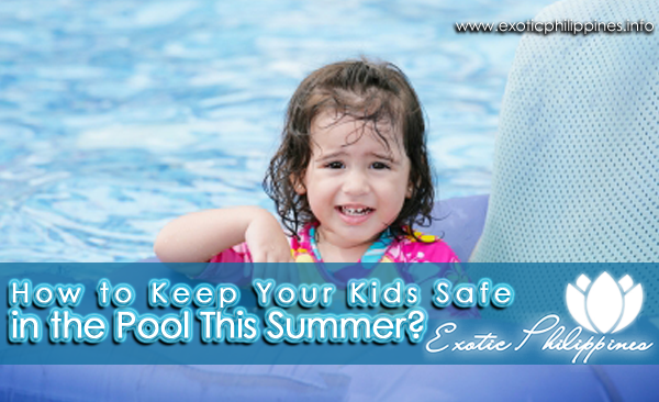 How to Keep Your Kids Safe in the Pool This Summer?