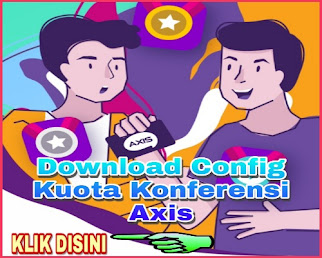 Download Config Internet Gratis Kuota Belajar Conference Axis