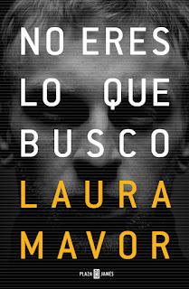"""""""No eres lo que busco"""" de Laura Mavor"""
