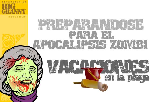 Preparandose para el apocalipsis zombie (Vacaciones en la playa ... 640a1edf6f2