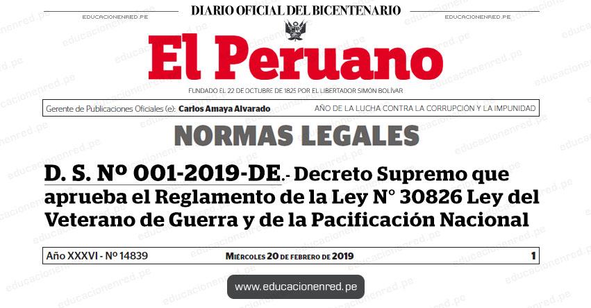 D. S. Nº 001-2019-DE - Decreto Supremo que aprueba el Reglamento de la Ley N° 30826 Ley del Veterano de Guerra y de la Pacificación Nacional - MINDEF - www.mindef.gob.pe