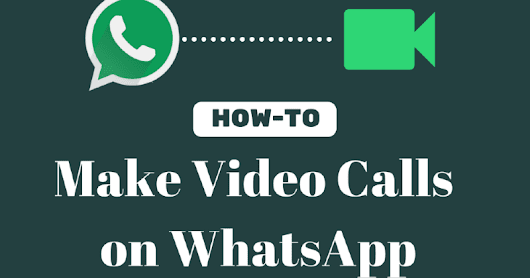 How-To: Make Video calls on WhatsApp Right now