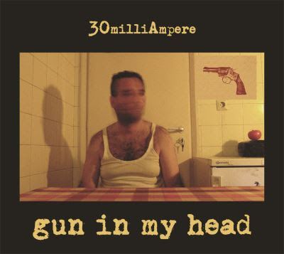 30milliAmpere - Gun In My Head