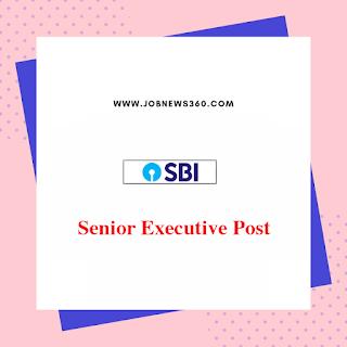 SBI Recruitment 2019: Senior Executive Posts (15 Vacancies)