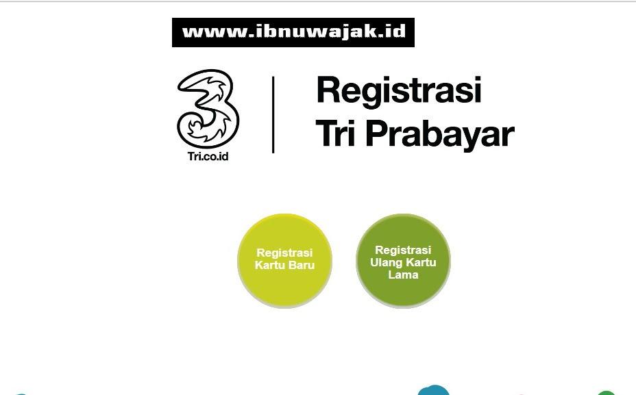 Cara Registrasi Kartu Prabayar Tri Via Online  Ibnuwajak.id