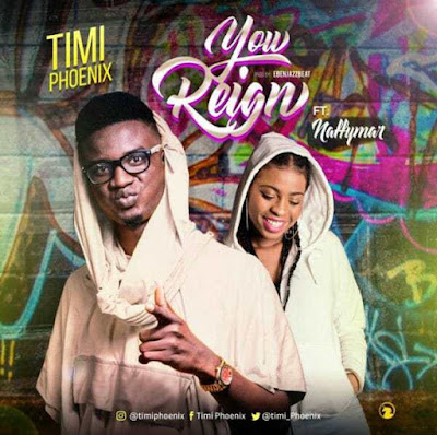 Music: Timi Phoenix Ft. Naffymar – You Reign